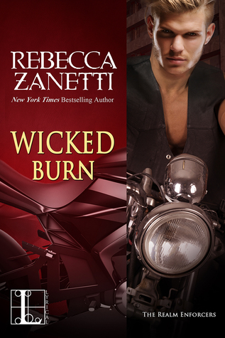 Kelly Reviews Wicked Burn By Rebecca Zanetti Books N Kisses