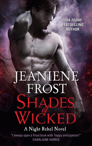 Kelly Reviews Shades Of Wicked By Jeaniene Frost Books N Kisses